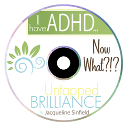 I have ADHD! Now What? Audio